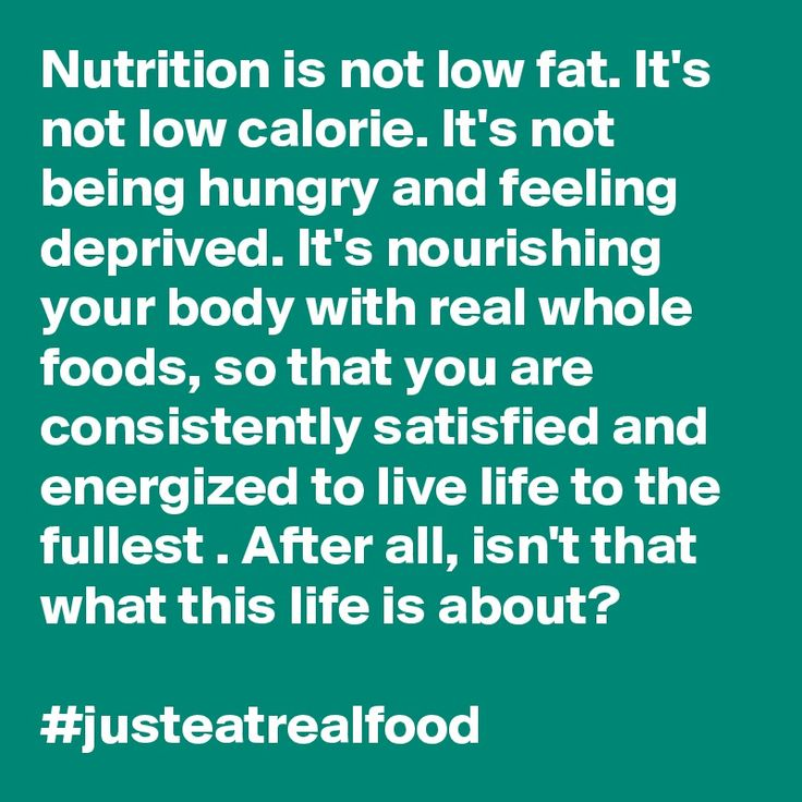 Be Healthy Quotes Nutrition Is Not Low Fat Its Not Low Calorie